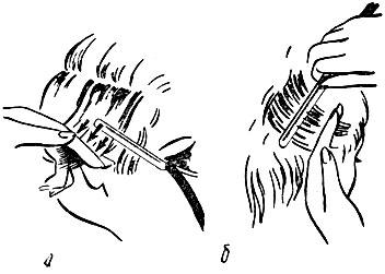 Рис. 54. Одновременное перемещение пальцев левой руки и клинка опасной бритвы к концам волос: а - на височном участке волос; б - на затылочном